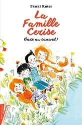 La Famille Cerise, Gare au canard ! - Tome 1 de Pascal Ruter