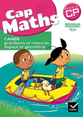 Cap Maths CP éd. 2016 - Cahier grandeurs et mesures, espace et géométrie de Roland Charnay