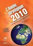 L'Année stratégique 2010. Analyse des enjeux internationaux - Analyse des enjeux internationaux