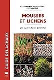 Mousses et lichens - 290 espèces faciles à identifier
