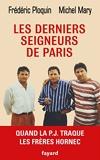 Les derniers seigneurs de Paris - Quand la P.J. traque le clan Hornec (Documents) - Format Kindle - 14,99 €