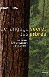 Le langage secret des arbres d'Erwin Thoma