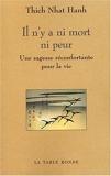 Il n'y a ni mort ni peur - Une sagesse réconfortante pour la vie - La Table Ronde - 06/11/2003