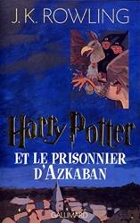 Harry Potter, tome 3 - Harry Potter et le Prisonnier d'Azkaban de Joanne K. Rowling