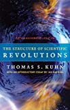 The Structure of Scientific Revolutions – 50th Anniversary Edition - University of Chicago Press - 11/05/2012