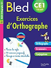 Cahier Bled - Exercices D'Orthographe Ce1 de Michel Dezobry