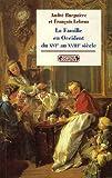 La Famille en Occident du XVIe au XVIIIe siècle - Le prêtre, le prince et la famille