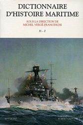 Dictionnaire d'histoire maritime - Tome 2 (2) de Michel VERGÉ-FRANCESCHI