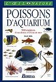 Poissons d'aquarium - 500 espèces d'eau douce et d'eau de mer