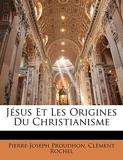 Jesus Et Les Origines Du Christianisme - Nabu Press - 05/01/2010