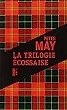 La trilogie écossaise - L'île des chasseurs d'oiseaux ; L'homme de Lewis ; Le braconnier du lac perdu