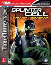 Tom Clancy's Splinter Cell Pandora Tomorrow - Prima Official Game Guide de Tom Clancy
