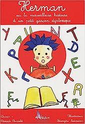 Herman ou la merveilleuse histoire d'un petit garçon dyslexique de Pascale Poncelet