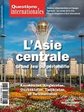 L'Asie centrale (Questions internationales n° 82)