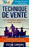 Technique de Vente - Les stratégies gagnantes étape par étape + **BONUS** Formations Vidéo + 8 fiches synthèses (Technique de Vente Edition t. 2) - Format Kindle - 9,97 €
