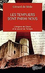 Les Templiers sont parmi nous - L'énigme de Gisors et le secret du Temple de Gérard de Sède