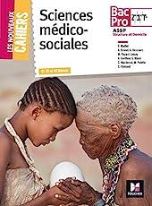 Les Nouveaux Cahiers - Sciences Médico-Sociales - 2de/ 1re/ Tle BAC PRO ASSP de Véronique Maillet