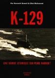 K-129 - Une bombe atomique sur Pearl Harbor ?