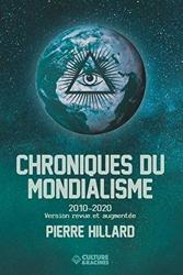 Chroniques Du Mondialisme - 2010-2020 de Pierre Hillard