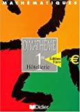 Mathématiques 1ère Hôtellerie by Bernard Verlant (2002-05-02) - Editions Didier - 02/05/2002