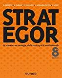 Strategor - Toute la stratégie de la start-up à la multinationale - Dunod - 28/08/2019