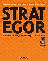 Strategor - Toute la stratégie de la start-up à la multinationale de Bernard Garrette