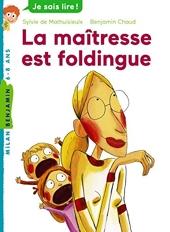 La maîtresse, Tome 01 - La maîtresse est foldingue de Sylvie de Mathuisieulx