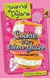 Le Journal de Dylane T04 - Cookies à la crème glacée