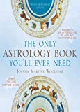 The Only Astrology Book You'll Ever Need - Twenty-first Century Edition - Taylor Trade Publishing - 01/10/2010