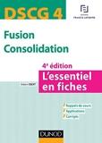DSCG 4 - Fusion Consolidation - 4e éd - L'essentiel en fiches - L'essentiel en fiches