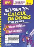 Réussir tout le calcul de doses et de débits en 32 fiches de révision et 75 entraînements - UE 4.4, 5.5 et 2.11 (2020)