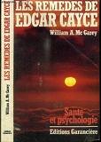 Les Remèdes de Edgar Cayce - Comment déclencher votre pouvoir de guérison - Le Centre du Livre Naturel - 01/01/1984