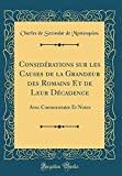 Considérations Sur Les Causes de la Grandeur Des Romains Et de Leur Décadence - Avec Commentaire Et Notes (Classic Reprint) - Forgotten Books - 26/04/2018