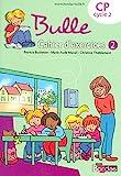 Bulle CP ? Cahier d'exercices n°2 by Patricia Bucheton (2008-02-12) - Bordas - 12/02/2008