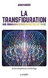La transfiguration - La communication d'âmes entre ciel et terre