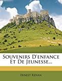 Souvenirs D'Enfance Et de Jeunesse... - Nabu Press - 02/03/2012