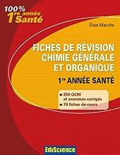 Fiches de révision Chimie générale et organique 1re année Santé - Rappel de cours, QCM et exercices corrigés d'Elise Marche