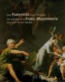 Une fraternité dans l'histoire - Les artistes et la Franc-Maçonnerie aux XVIIIe et XIXe siècles