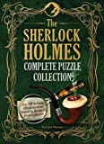 The Sherlock Holmes Complete Puzzle Collection - Over 200 Devilishly Difficult Mysteries, Inspired by the World's Greatest Detective