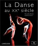 La Danse au XXe siècle - Larousse - 07/10/1998