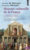Histoire culturelle de la France . Lumières et liberté. Les XVIIIe et XIXe siècles - Tome 3 Tome 3