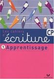 Ecriture CP - Cahier d'apprentissage - Hatier - 10/10/2003
