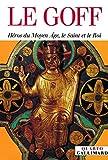 Héros du Moyen Âge, le Saint et le Roi