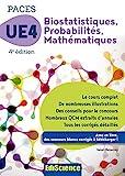 PACES UE 4 Biostatistiques Probabilités Mathématiques - 4e ed. - Manuel, cours + QCM corrigés - Manuel, cours + QCM corrigés - Ediscience - 15/05/2019