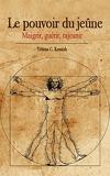 Le pouvoir du jeûne - Maigrir, guérir, rajeunir - Format Kindle - 9,99 €
