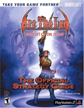 Arc the Lad - Twilight of the Spirits Official Strategy Guide de BradyGames
