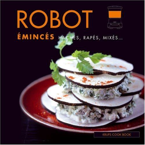 Robot émincés, hachéss, rapés, mixés...