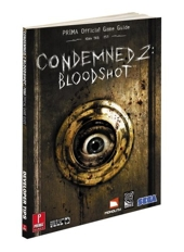Condemned 2 - Bloodshot: Prima Official Game Guide de Joe Grant Bell