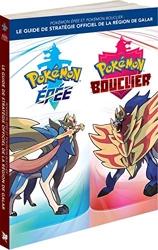 Pokémon Epée et Pokémon Bouclier - Le guide de stratégie officiel de la région de Galar de Pokemon Company International