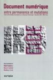 Document numérique, entre permanence et mutations - Actes du 13e Colloque international sur le Document Electronique